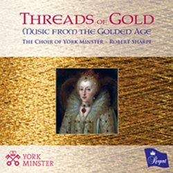 threads of gold, music from the golden age, choir of york minster with robert sharpe